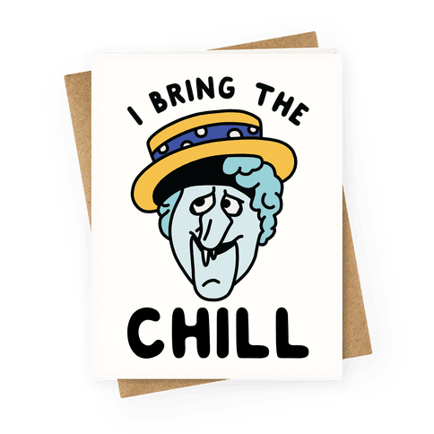 I Bring The Chill Snow Miser Greeting Card