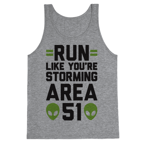 Run Like You're Storming Area 51 Tank Top
