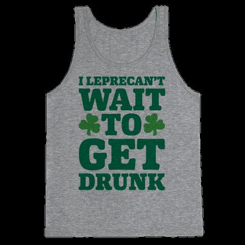 I Leprecan't Wait to Get Drunk White Print Tank Top