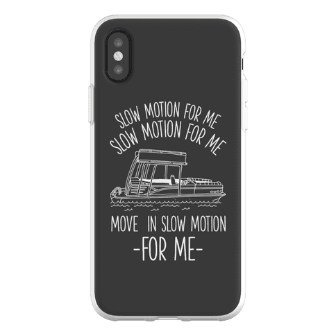 Slow Motion For Me Pontoon Boat Phone Flexi-Case