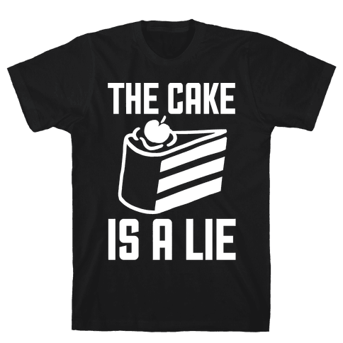 The Cake Is A Lie Mens T-Shirt