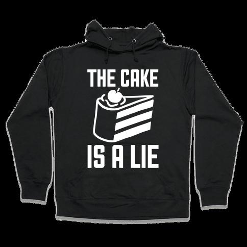 The Cake Is A Lie Hooded Sweatshirt