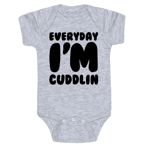 Everyday I'm Cuddlin' Baby Onesy