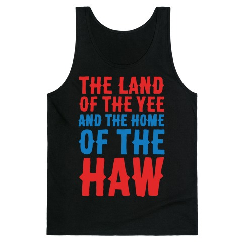 The Land of The Yee and The Home of The Haw White Print Tank Top
