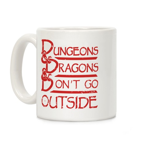 Dungeons & Dragons & Don't Go outside Coffee Mug