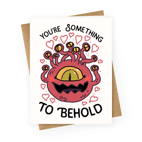 You're Something To Behold Greeting Card
