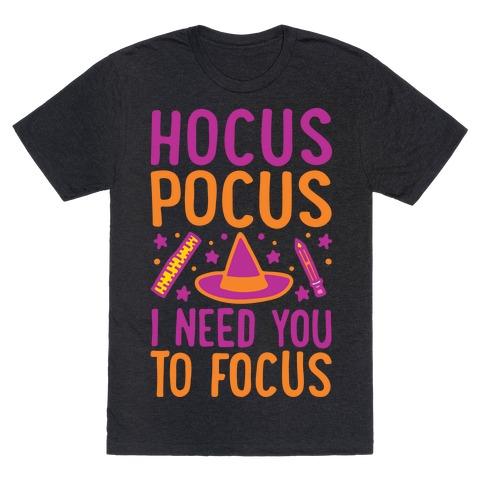 Hocus Pocus I Need You To Focus White Print T-Shirt