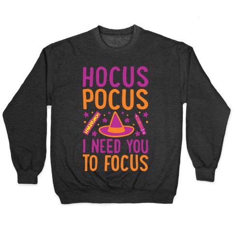 Hocus Pocus I Need You To Focus White Print Pullover