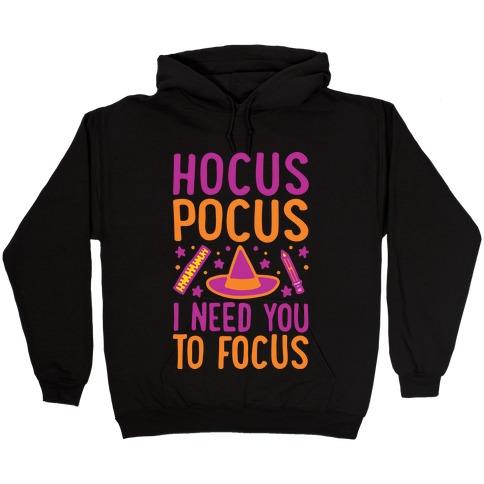 Hocus Pocus I Need You To Focus White Print Hooded Sweatshirt