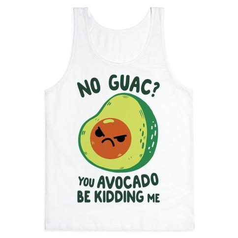 You Avocado Be Kidding Me Tank Top