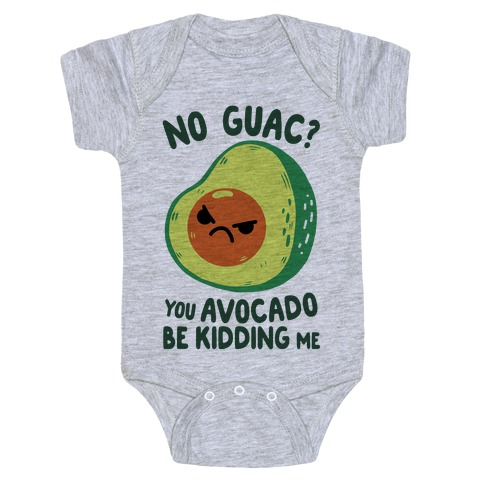 You Avocado Be Kidding Me Baby Onesy