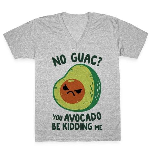 You Avocado Be Kidding Me V-Neck Tee Shirt