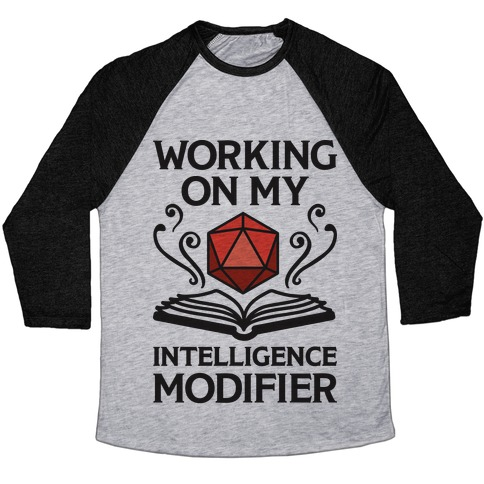 Working On My Intelligence Modifier Baseball Tee