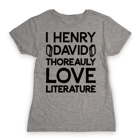 I Henry David Thoreauly Love Literature Womens T-Shirt