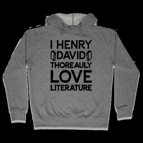 I Henry David Thoreauly Love Literature Hooded Sweatshirt