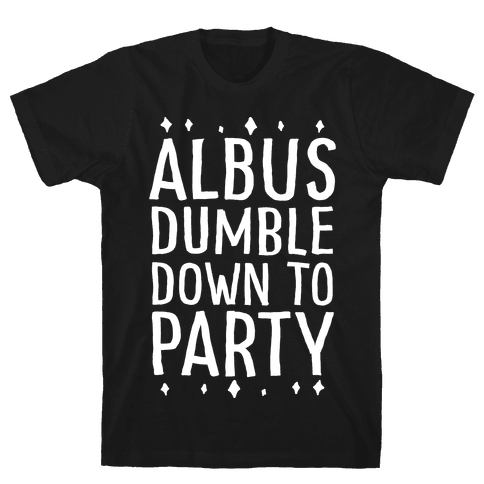 Albus Dumble Down To Party Mens T-Shirt