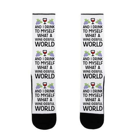 And I Drink To Myself What A Wine-derful World Sock