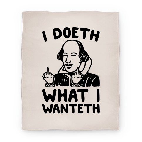 I Doeth What I Wanteth  Blanket
