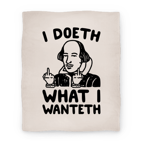 I Doeth What I Wanteth Blanket