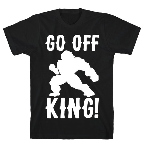 Go Off King Parody White Print T-Shirt