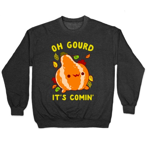 Oh Gourd It's Comin' Pullover