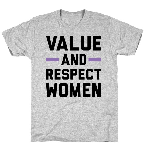 Value And Respect Women T-Shirt