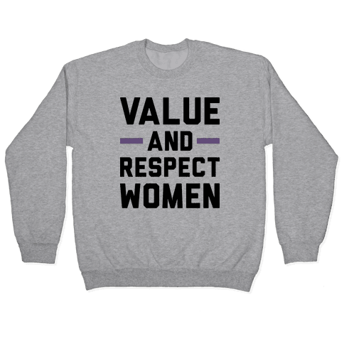 Value And Respect Women Pullover