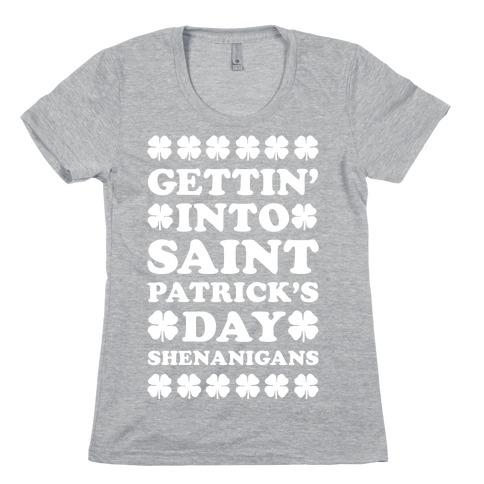 Gettin' Into Saint Patrick's Day Shenanigans Womens T-Shirt