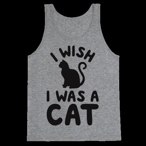 I Wish I Was A Cat Tank Top
