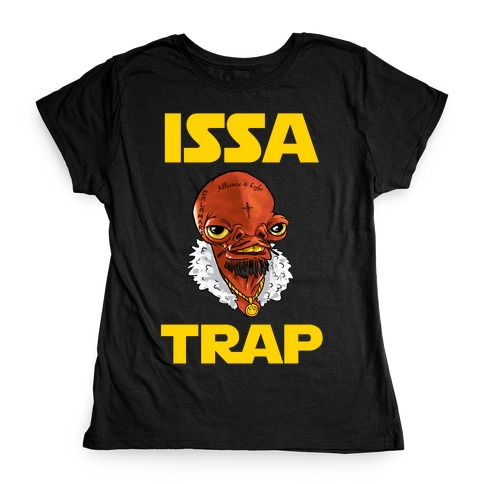 Issa Trap Womens T-Shirt