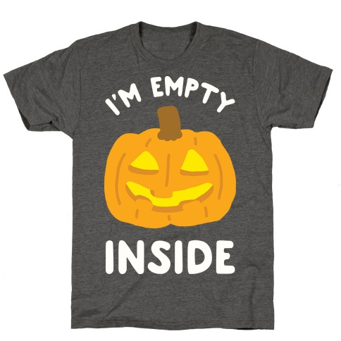 I'm Empty Inside Pumpkin T-Shirt