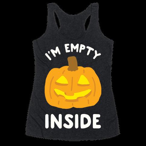 I'm Empty Inside Pumpkin Racerback Tank Top