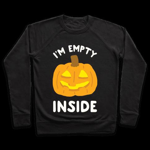 I'm Empty Inside Pumpkin Pullover