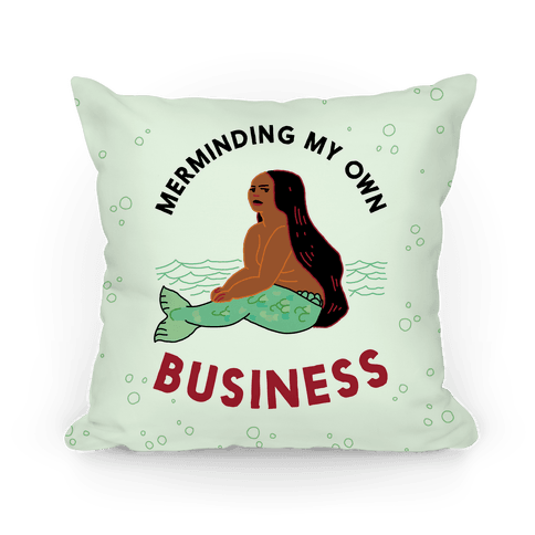 Merminding My Own Business Pillow