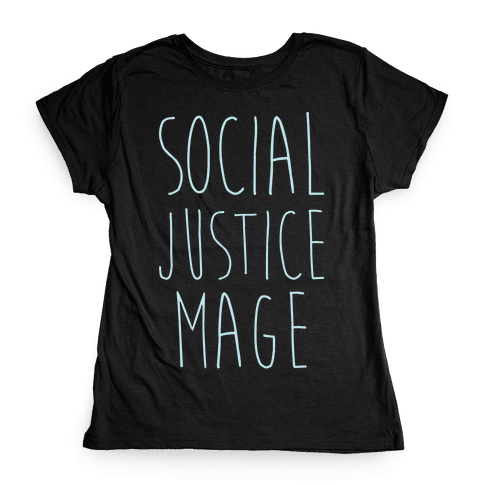 Social Justice Mage Womens T-Shirt