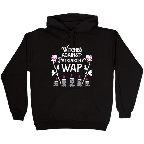 Witches Against Patriarchy WAP Hooded Sweatshirt