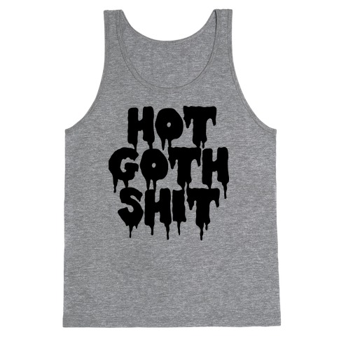 Hot Goth Shit Tank Top