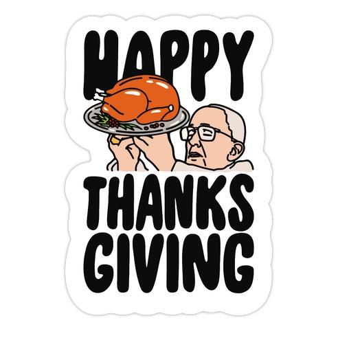 Happy Thanksgiving Pope Meme Die Cut Sticker