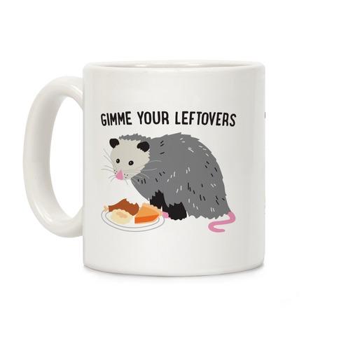 Gimme Your Leftovers Possum Coffee Mug