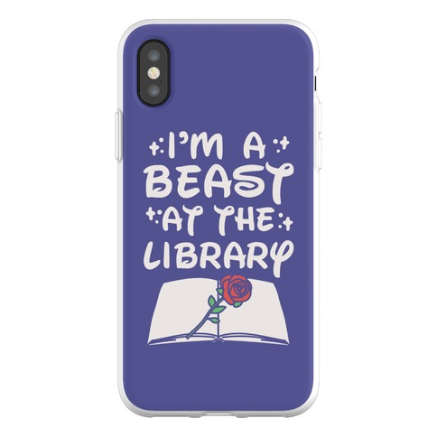 I'm A Beast At The Library Parody Phone Flexi-Case