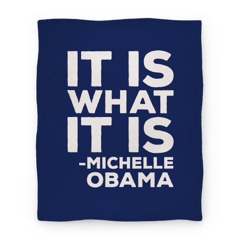 It Is What It Is Michelle Obama White Print Blanket