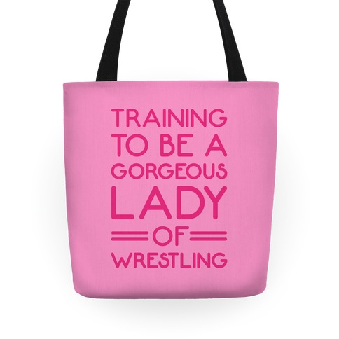 Training To Be A Gorgeous Lady Of Wrestling White Print Tote