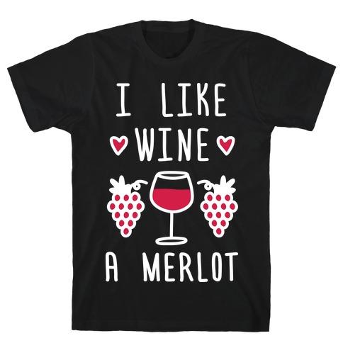 I Like Wine A Merlot Mens T-Shirt
