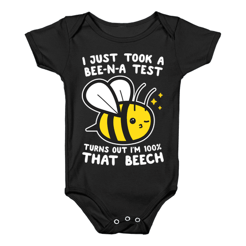 I Just Took A Bee-N-A Test Turns Out I'm 100% That Beech Baby Onesy