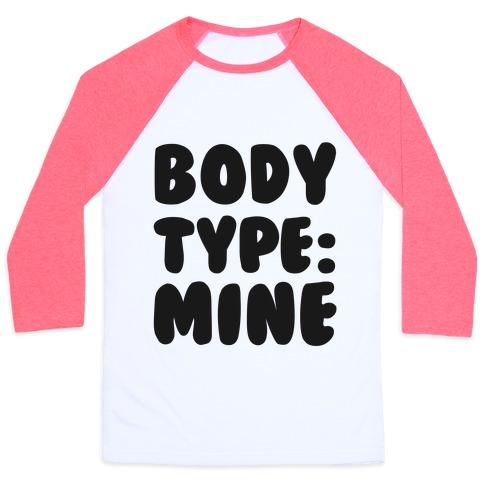 Body Type: Mine Baseball Tee