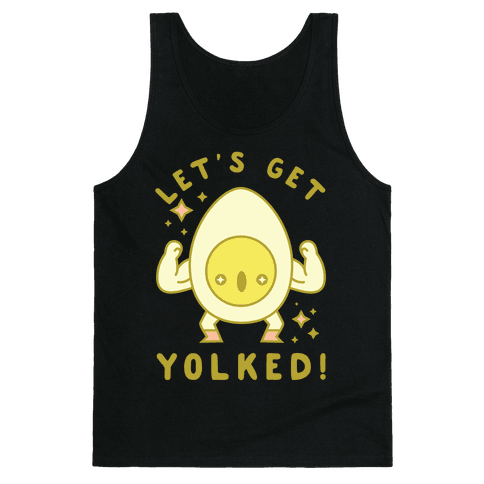 Let's Get Yolked Tank Top