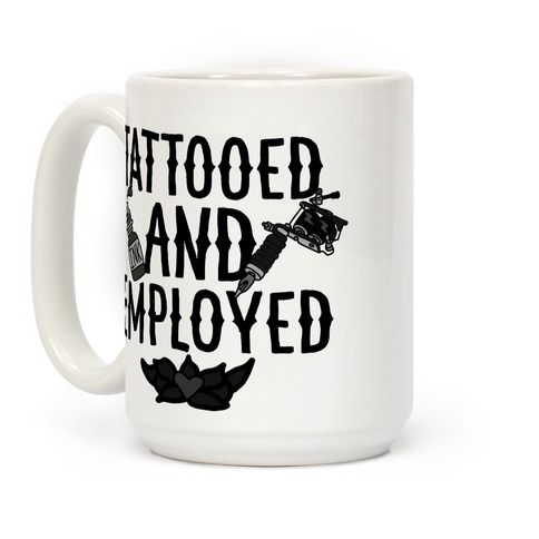 Tattooed and Employed Coffee Mug