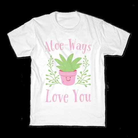 Aloe-ways Love you Kids T-Shirt