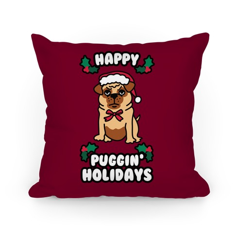 Happy Puggin' Holidays Pillow