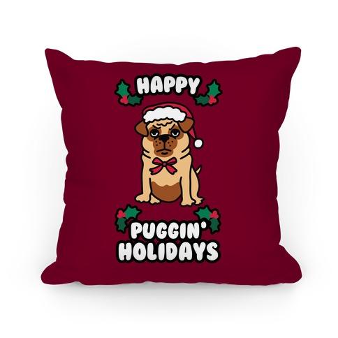 Happy Puggin' Holidays Pillow
